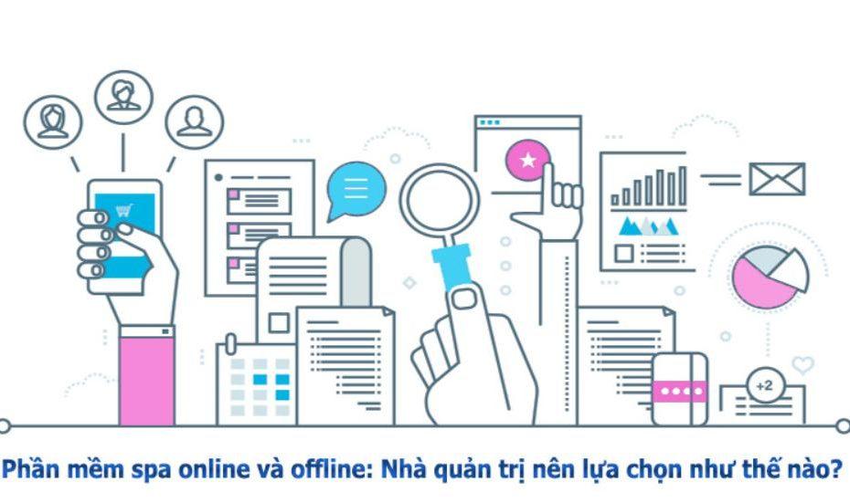 So sánh chi tiết giữa phần mềm quản lý spa online và offline