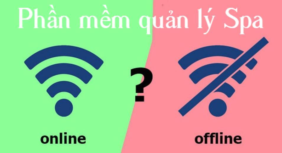 Sự khác nhau của phần mềm quản lý spa online và offline
